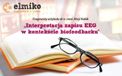 """Fragmenty artykułu dr n. med. Alicji Kubik """"Interpretacja zapisu EEG w kontekście biofeedbacku"""""""